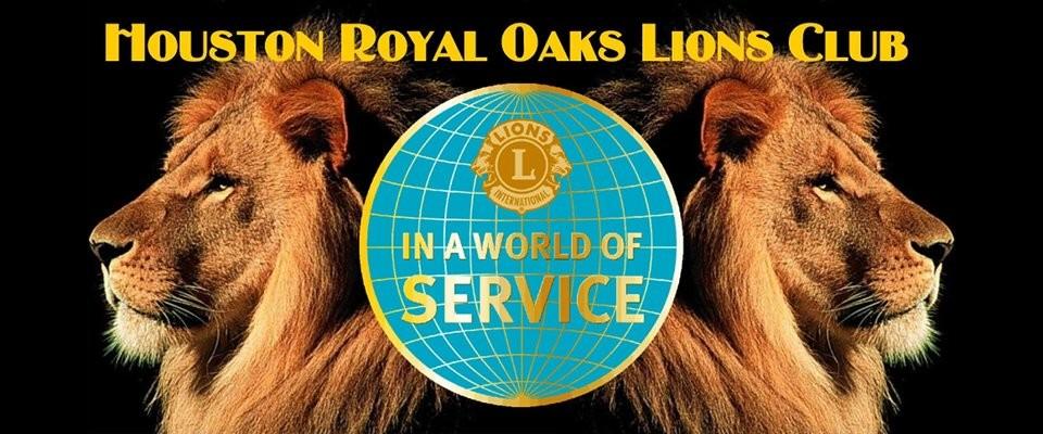 Houston Royal Oaks Lions Club   We get things done!